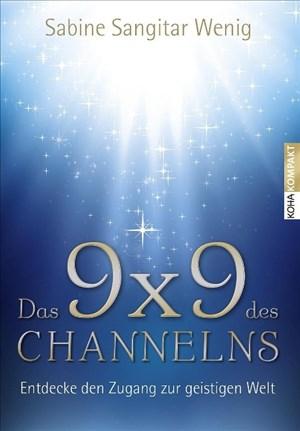 Das 9x9 dex Channelns - Entdecke den Zugang zur geistigen Welt   Cover