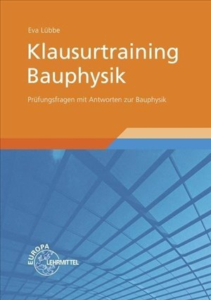 Klausurtraining Bauphysik: Prüfungsfragen mit Antworten zur Bauphysik | Cover