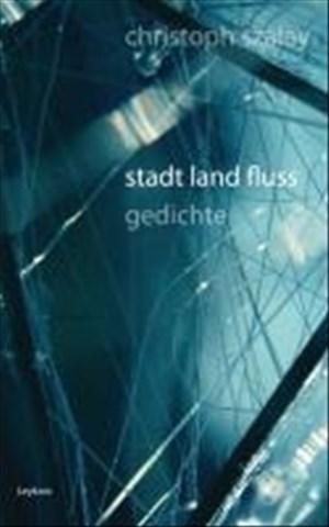 stadt land fluss: gedichte | Cover