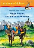 Ritter Robert und seine Abenteuer: Schulausgabe (Lesehasen-Bücherei)