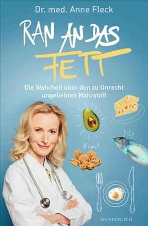 Ran an das Fett: Heilen mit dem Gesundmacher Fett | Cover