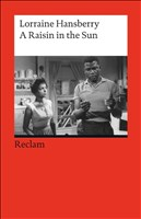 A Raisin in the Sun: Drama in Three Acts (Fremdsprachentexte) (Reclams Universal-Bibliothek)
