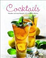 Cocktails: Klassiker und neue Rezepte, mit und ohne Alkohol (Leicht gemacht)