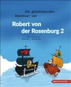 Die geheimnisvollen Abenteuer von Robert von der Rosenburg 2
