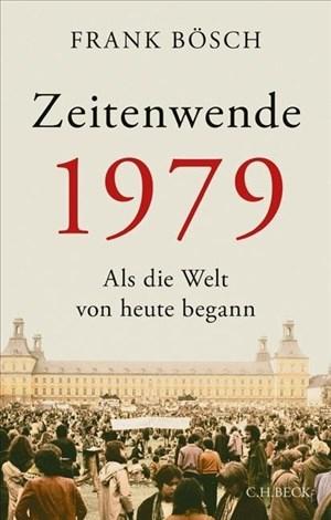 Zeitenwende 1979: Als die Welt von heute begann   Cover