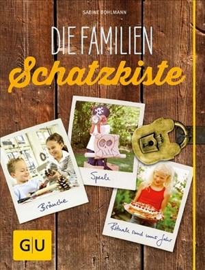 Die Familienschatzkiste: Bräuche, Rituale, Spiele & Rezepte rund ums Jahr   Cover