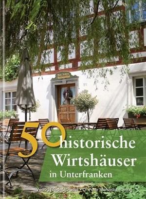 50 historische Wirtshäuser in Unterfranken (Bayerische Geschichte) | Cover