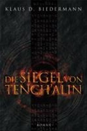 Die Siegel von Tench'alin: Romantrilogie 2. Band: Romantrilogie Band 2 | Cover