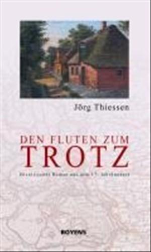 Den Fluten zum Trotz. Historischer Roman aus dem 17. Jahrhundert | Cover