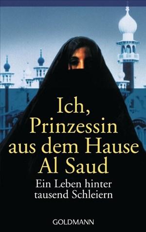 Ich, Prinzessin aus dem Hause Al Saud: Ein Leben hinter tausend Schleiern   Cover