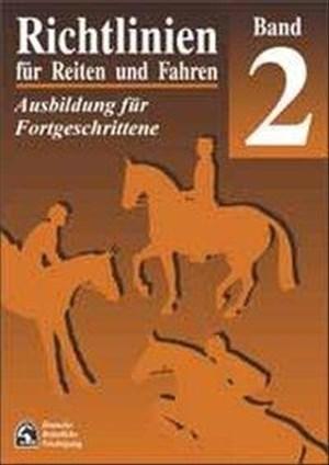 Richtlinien für Reiten und Fahren, Bd.2, Ausbildung für Fortgeschrittene   Cover