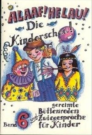 Alaaf! Helau! Die Kinderschau! Gereimte Büttenreden für Kinder (Bd. 6) | Cover