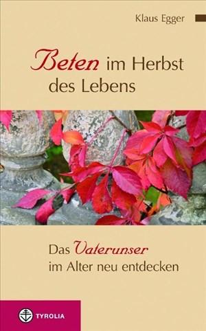 Beten im Herbst des Lebens: Das Vaterunser im Alter neu entdecken   Cover