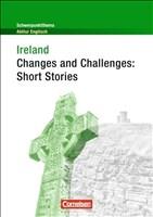 Schwerpunktthema Abitur Englisch: Ireland - Changes and Challenges: Short Stories: Textheft