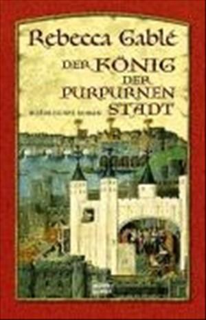 Der König der purpurnen Stadt: Historischer Roman   Cover