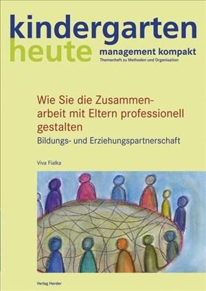 Wie Sie die Zusammenarbeit mit Eltern professionell gestalten: Bildungs- und Erziehungspartnerschaft   Cover