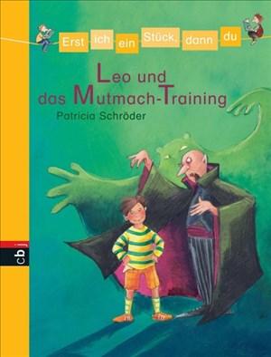 Erst ich ein Stück, dann du - Leo und das Mutmach-Training (Erst ich ein Stück... Das Original, Band 3) | Cover
