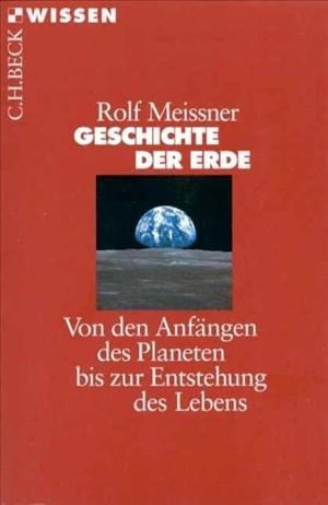 Geschichte der Erde: Von den Anfängen des Planeten bis zur Entstehung des Lebens (Beck'sche Reihe)   Cover