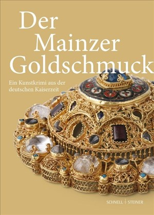 Der Mainzer Goldschmuck: Ein Kunstkrimi aus der deutschen Kaiserzeit   Cover