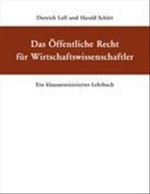 Das Öffentliche Recht für Wirtschaftswissenschaftler: Ein klausurorientiertes Lehrbuch | Cover