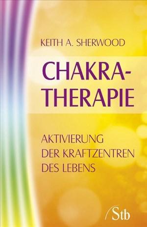 Chakra Therapie: Aktivierung der Kraftzentren des Lebens | Cover