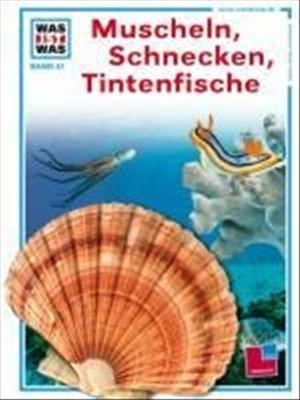 Was ist was, Band 051: Muscheln, Schnecken, Tintenfische | Cover