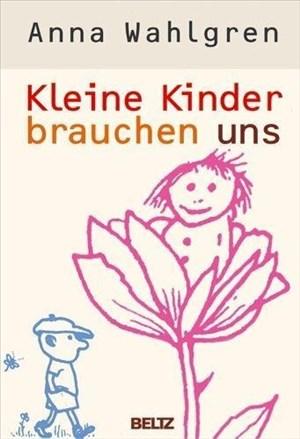 Kleine Kinder brauchen uns | Cover