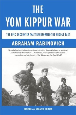 The Yom Kippur War: The Epic Encounter That Transformed the Middle East   Cover