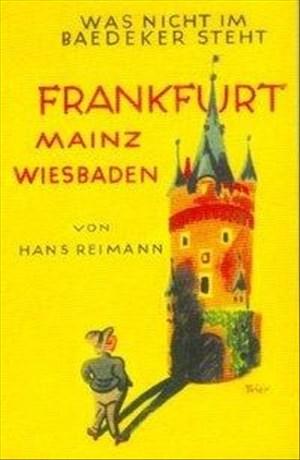 Das Buch von Frankfurt - Mainz /Wiesbaden (Was nicht im Baedeker steht)   Cover