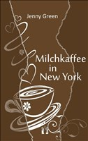 Milchkaffee in New York: Liebesroman