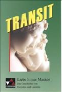 Transit. Kurze lateinische Texte zur Festigung der sprachlichen Kenntnisse und zur Einführung in die Texterschliessung: Transit. Kurze lateinische ... Die Geschichte von Euryalus und Lucretia