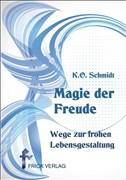 Magie der Freude: Wege zu froher Lebensgestaltung