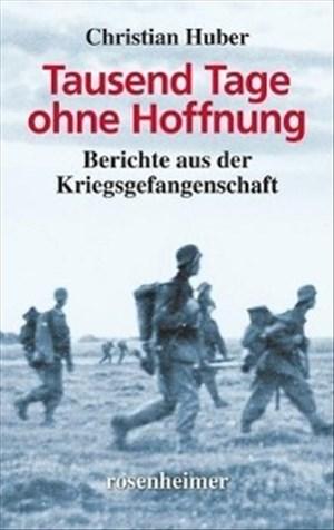 Tausend Tage ohne Hoffnung - Berichte aus der Kriegsgefangenschaft   Cover
