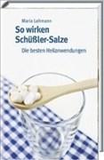 So wirken Schüßler-Salze: Die besten Heilanwendungen