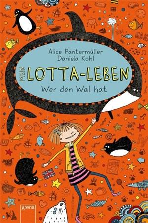 Mein Lotta-Leben / Mein Lotta-Leben (15). Wer den Wal hat | Cover