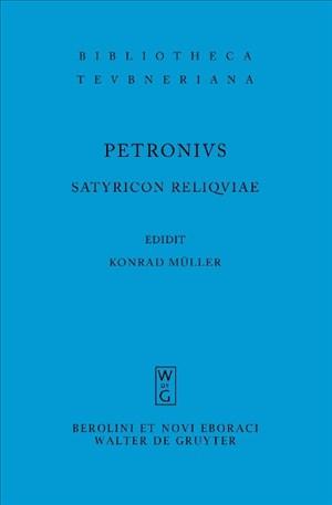 Satyricon reliquiae (Bibliotheca scriptorum Graecorum et Romanorum Teubneriana, Band 1257) | Cover