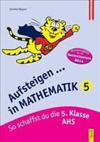 Aufsteigen in Mathematik 5 (Zentralmatura): So schaffst du die 5. Klasse AHS