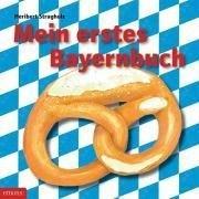 Mein erstes Bayernbuch (Mein erstes Buch)