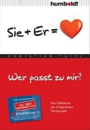 Wer passt zu mir?: Das Geheimnis der erfolgreichen Partnerwahl - Sie + Er = Herz (humboldt - Psychologie & Lebensgestaltung) | Cover