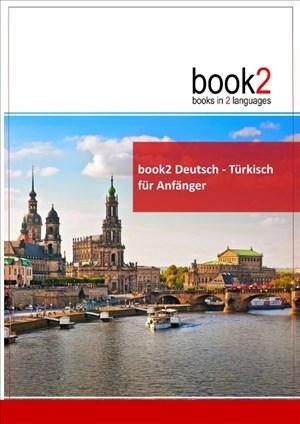 book2 Deutsch - Türkisch für Anfänger: Ein Buch in 2 Sprachen | Cover