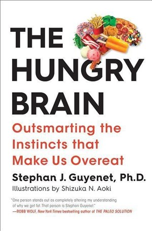 The Hungry Brain: Outsmarting the Instincts That Make Us Overeat | Cover