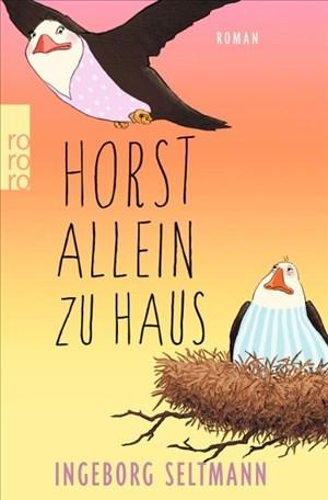 Horst allein zu Haus (Die Gabi-und-Horst-Trilogie, Band 2) | Cover