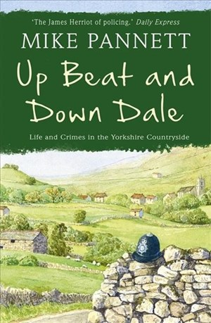 Up Beat and Down Dale: Life and Crimes in the Yorkshire Countryside | Cover