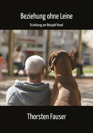 Beziehung ohne Leine: Erziehung am Beispiel Hund | Cover