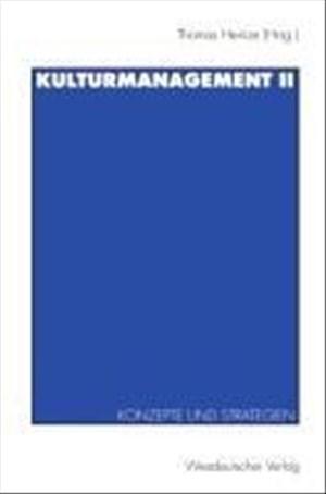Kulturmanagement, Bd.2, Konzepte und Strategien | Cover