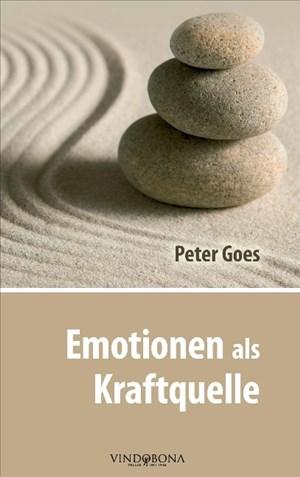 Emotionen als Kraftquelle: Gefühlte Werte Für Erfülltes Leben | Cover