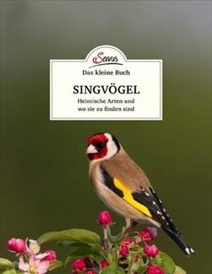 Das kleine Buch: Singvögel: Heimische Arten und wo sie zu finden sind | Cover