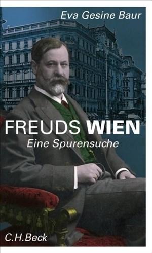 Freuds Wien: Eine Spurensuche | Cover