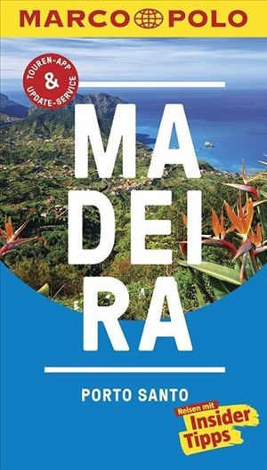 MARCO POLO Reiseführer Madeira, Porto Santo: Reisen mit Insider-Tipps. Inkl. kostenloser Touren-App und Event&News | Cover