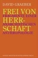Frei von Herrschaft: Fragmente einer anarchistischen Anthropologie (Edition Trickster)
